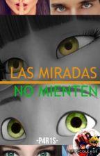 👁Las miradas no mienten👁 [LilaxAdrien] #Changermlbfandom  by -P4R1S-