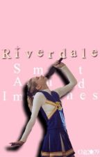 Riverdale smut and imagines by chill20179