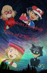 Miraculous Ladybug:Tales of a New World(An amourshipping story) by Pika-Izzy