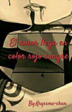 El Amor Llega En Color Rojo Sangre...[Karmagisa] -Yaoi- by Kryssme-chan