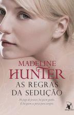 As regras da seducao - Os Rothwells 1 -  Madeline Hunter by PaulaSabino7