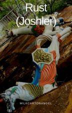 Rust (Joshler) by milkcartonangel