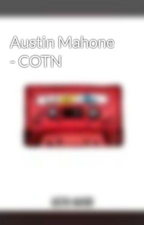 Austin Mahone - COTN by MahonesBae