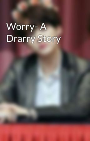 Worry- A Drarry Story by just_random_trash