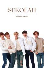SEKOLAH × SHINEE ✓ [END] by lalarei_