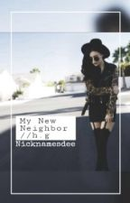 My New Neigbour. (A Hayes grier fanfict) by nicknamesdee