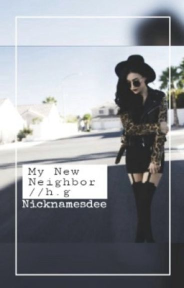 My New Neigbour. (A Hayes grier fanfict)