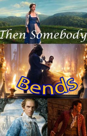 Then Somebody Bends by ScarletWSilver