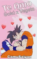 Te amo Goku x Vegeta ♥ [ Terminada ] by CamuSaiyan