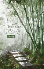 [Hoàn] Hoa Trong Gương, Trăng Dưới Nước by Sheller_