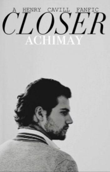 Closer (Book #1 of the CLOSER Trilogy) starring Henry Cavill