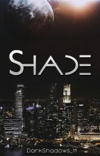 Shade by DarkShadows_11