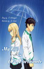 My Life Is (Un)Fortunate by KazukiKazuhiko