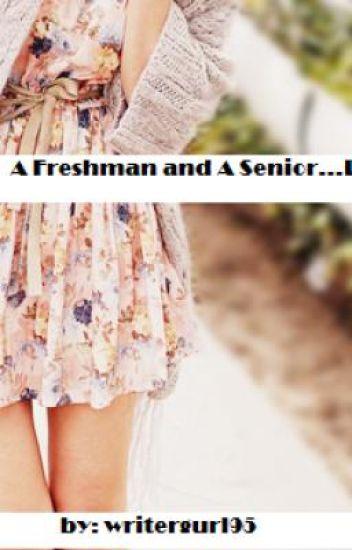 A Freshman and A Senior...Love?