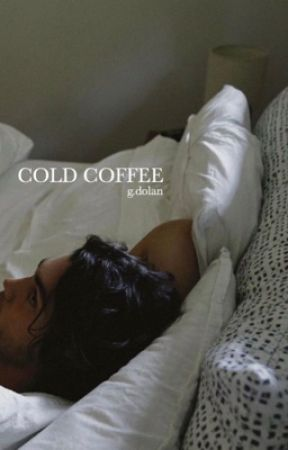 Cold Coffee (g.d) [DISCONTINUED] by sonderdolan