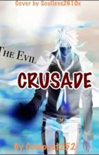 The Evil Crusade by compost252