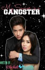 My Savior is a Gangster? (KathNiel) (Slow Update) by ChillDan
