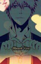 Bleach Fics by SarabiJibade