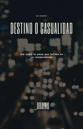 Destino o casualidad. by _DraInu