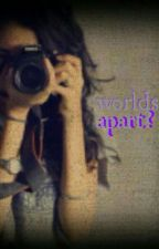 worlds apart ? a dumping ground fan flic  by invisible__light