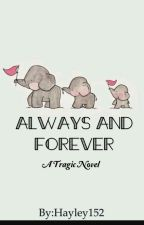 Always and Forever by Hayley152