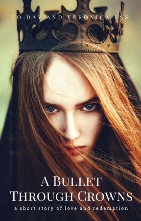 A Bullet Through Crowns by Sampersand
