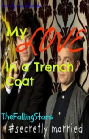 {Editing} My Love in a Trench Coat (Johnlock)  by TheFallingStars