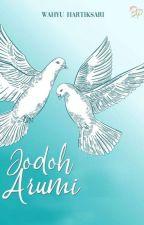 JODOH ARUMI (SUDAH TERBIT) REPOST  by wahyuhartikasari