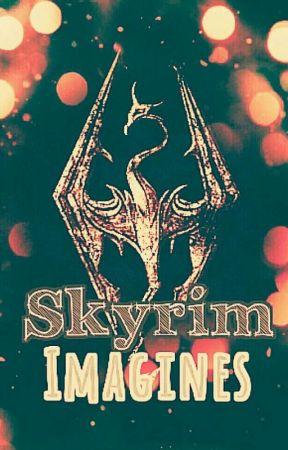 Skyrim Imagines - Serana + Lydia - Wattpad