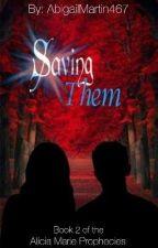 Saving Them by AbigailMartin467