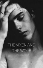 The Vixen and the Wolf  (Completed) by AimsStory