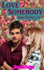 Love Somebody - Daniel Sharman y tu- by _WinterGirlSoldier