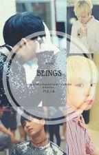 Beings [Kpop] by Fanfics888
