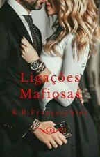 Ligações Mafiosas by Kathy_Grey