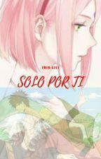 SOLO POR TI by Iris-Lili