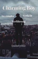 Charming Boy || Herzklopfen. Verführung. Verliebt.  by Sweety950