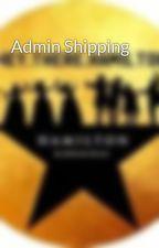 Admin Shipping by heytherehamilton