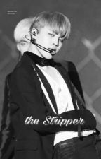 The Stripper  by yoongis_butt