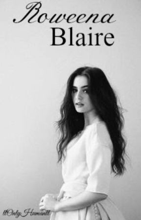 Roweena Blaire | Wattys 2017 by llOnlyHumanll