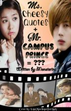 ms. cheesy quotes + mr. campus prince = ??? by monsterinc