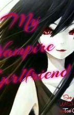 My Vampire Girlfriend by bhabyjhanecabujat2
