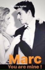 Marc you are mine ! by enikarini