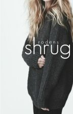 Shrug by rodens