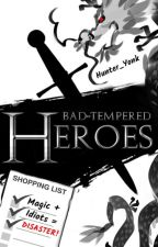 Bad-Tempered Heroes by Hunter_Yonk