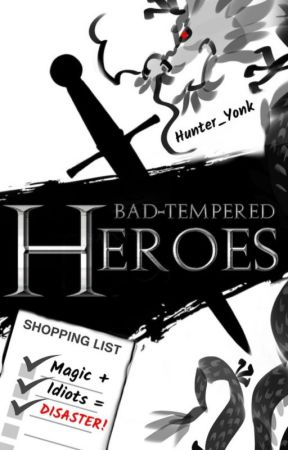 Bad-Tempered Heroes |Dragonlords of Earth Series| by Hunter_Yonk