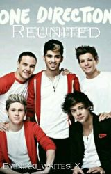 One Direction Reunited||NiallHoran FanFiction by Nikki_writes_X