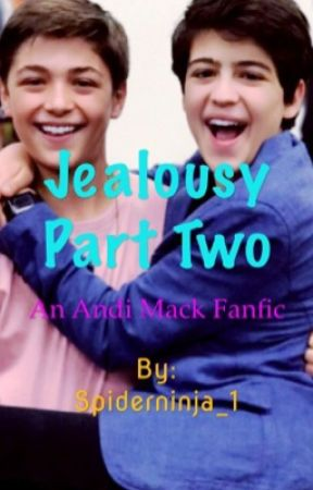 Jealousy Part Two - An Andi Mack Fanfic by Spiderninja_1
