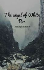 The angel of White Bor by rockinginheaven