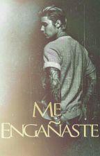 Me Engañaste (JustinBieber&Tu) Terminada by camila9891