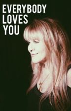 Everybody loves you  by steviesshawl